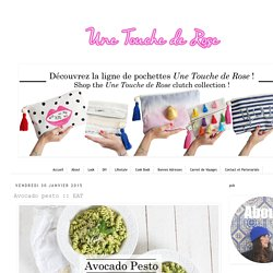 Une touche de rose: blog mode, DIY, cuisine, beauté: Avocado pesto