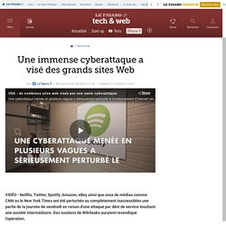 Des grands sites Web touchés par une immense cyberattaque