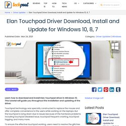 Elan Touchpad Driver Download, Install and Update for Windows 10, 8, 7
