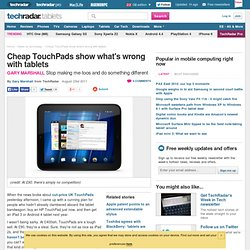 Cheap TouchPads show what's wrong with tablets | News | TechRadar UK (Build 20110814042011)