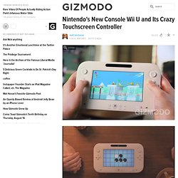 Nintendo's New Console Wii U and Its Crazy Touchscreen Controller