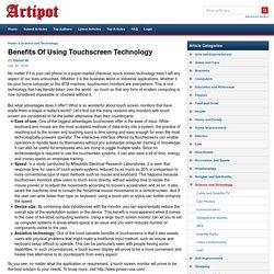 Benefits Of Using Touchscreen Technology