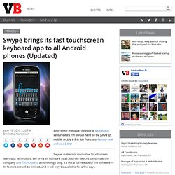 Swype brings its fast touchscreen keyboard app to all Android ph