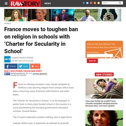 France moves to toughen ban on religion in schools with 'Charter for Secularity in School'