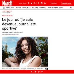 "Aïda Touihri - Le jour où ""je suis devenue journaliste sportive"""