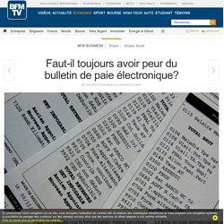 Faut-il toujours avoir peur du bulletin de paie électronique?