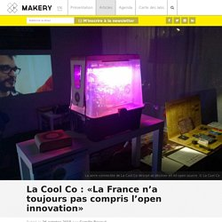 La Cool Co : «La France n'a toujours pas compris l'open innovation»