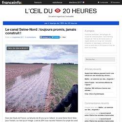 Le Canal Seine-Nord: Toujours Promis, Jamais Construit!