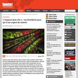 « Toujours plus vite » : ces dissidents pour qui il est urgent de ralentir