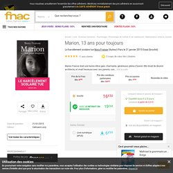 Marion, 13 ans pour toujours Le harcèlement scolaire tue - broché - Nora Fraisse - Achat Livre ou ebook - Prix Fnac.com