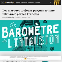 Les marques toujours perçues comme intrusives par les Français - Data driven marketing
