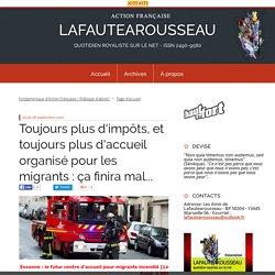 Toujours plus d'impôts, et toujours plus d'accueil organisé pour les migrants : ça finira mal... - LAFAUTEAROUSSEAU