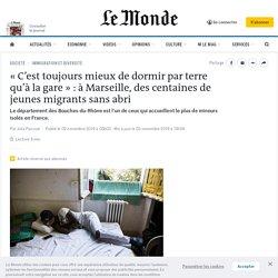 «C'est toujours mieux de dormir par terre qu'à la gare»: à Marseille, des centaines de jeunes migrants sans abri