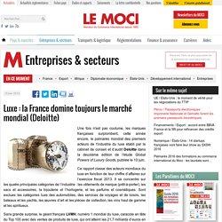 Luxe : la France domine toujours le marché mondial (Deloitte) - Le Moci