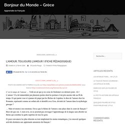 L'AMOUR, TOUJOURS L'AMOUR ! (FICHE PÉDAGOGIQUE) – Bonjour du Monde – Grèce