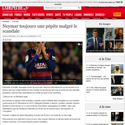 Neymar toujours une pépite malgré le scandale - 04/02/2016 - ladepeche.fr