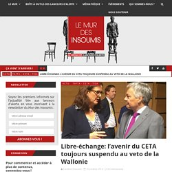 Libre-échange: l'avenir du CETA toujours suspendu au veto de la Wallonie