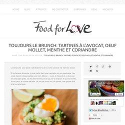 Toujours le Brunch: Tartines à l'Avocat, Oeuf Mollet, Menthe et Coriandre