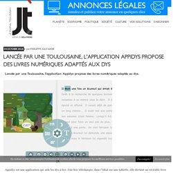 Lancée par une Toulousaine, l'application Appidys propose des livres numériques adaptés aux dys - Le Journal Toulousain, journal de solutions