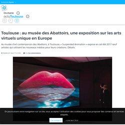 Toulouse : au musée des Abattoirs, une exposition sur les arts virtuels unique en Europe – actu.fr