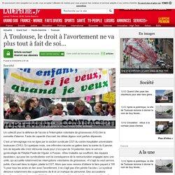 À Toulouse, le droit à l'avortement ne va plus tout à fait de soi… - 01/02/2016 - ladepeche.fr