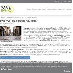 Prix m2 Toulouse : Centre, Minimes, Capitole, Rangueil