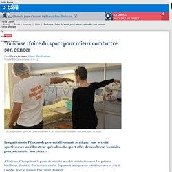 Toulouse : faire du sport pour mieux combattre son cancer