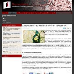 A Toulouse l'ile du Ramier va devenir « Central Park »