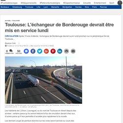 Toulouse: L'échangeur de Borderouge devrait être mis en service lundi