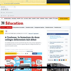 A Toulouse, la fermeture de deux collèges défavorisés fait débat