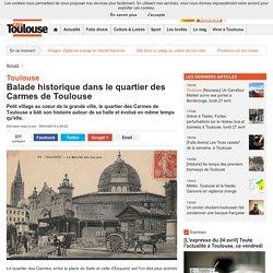 Toulouse. Balade historique dans le quartier des Carmes de Toulouse