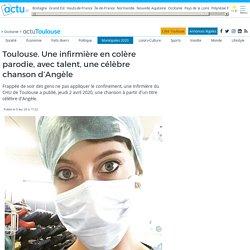 Toulouse. Une infirmière en colère parodie, avec talent, une célèbre chanson d'Angèle