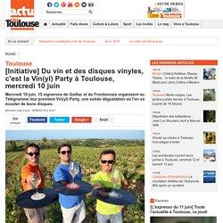 [Initiative] Du vin et des disques vinyles, c'est la Vin(yl) Party à Toulouse, mercredi 10 juin
