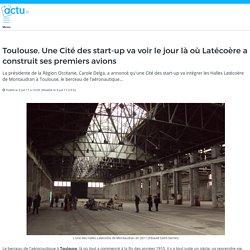 Toulouse. Une Cité des start-up va voir le jour là où Latécoère a construit ses premiers avions