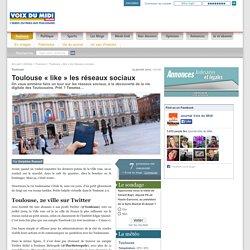 (1) Toulouse «like» les réseaux sociaux