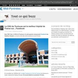 Le CHU de Toulouse est le meilleur hôpital de France sur…Facebook