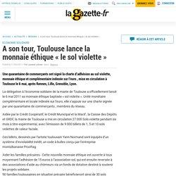 """A son tour, Toulouse lance la monnaie éthique """"le sol violette"""""""