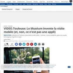Toulouse: Le Muséum invente la visite mobile (et, non, ce n'est pas une appli)