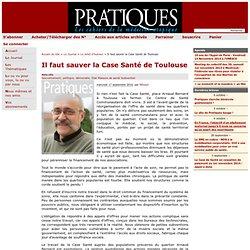Il faut sauver la Case Santé de Toulouse