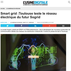 Smart grid :Toulouse teste le réseau électrique du futur Sogrid