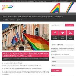 Arc en Ciel Toulouse Samedi 14 juin 2014 : 20ème Marche des Fiertés LGBT à TOULOUSE