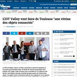 """L'IOT Valley veut faire de Toulouse """"une vitrine des objets connectés"""""""