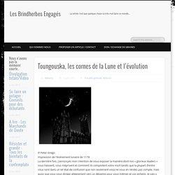 Toungouska, les cornes de la Lune et l'évolution