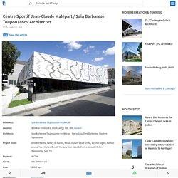 Centre Sportif Jean-Claude Malépart / Saia Barbarese Toupouzanov Architectes