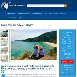 """Tour Cù Lao Chàm 1 ngày từ Đà Nẵng Hội An """"giá rẻ"""" chỉ 380k"""