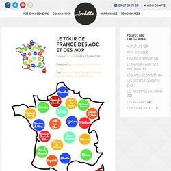 Le Tour de France des AOC et des AOP - Foodette