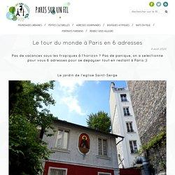 Le tour du monde à Paris en 6 adresses