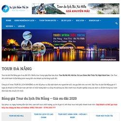 Tour Đà Nẵng giá rẻ - Du lịch Đà Nẵng Ưu đãi giảm 35% chỉ có tại đây !