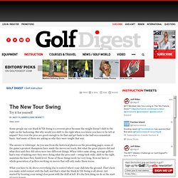 The New Tour Swing: Try it for yourself: Instruction: golfdigest