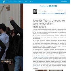 Joué-lès-Tours : Une affaire dans le tourbillon médiatique